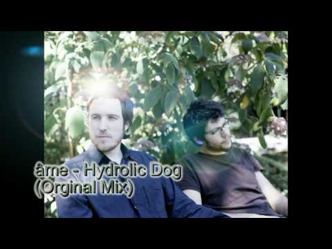 âme - Hydrolic Dog (Orginal Mix)