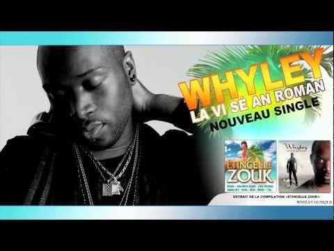 WHYLEY - LA VI SÉ AN ROMAN NEW SINGLE 2012