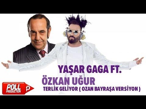 Yaşar Gaga Ft. Özkan Uğur - Terlik Geliyor ( Ozan Bayraşa Versiyon ) - ( Official Audio )