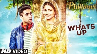 Whats Up Video Song Phillauri Anushka Diljit Mika Singh Jasleen Royal Aditya VideoMp4Mp3.Com