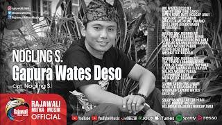 download lagu Nogling S. - Gapura Wates Desa Jawa Koplo - gratis