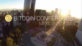 Bitcoin Conference Mexico City 2014 Highlights