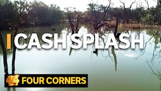Cash Splash: Taxpayer dollars, secretive deals and the lucrative business of water | Four Corners
