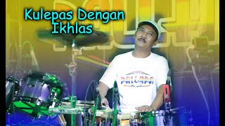 Download lagu KULEPAS DENGAN IKHLAS  (Cipt. Adibal Sahrul) Cover Kendang Koplo Ky Ageng Cak Met _ Siska Valentina
