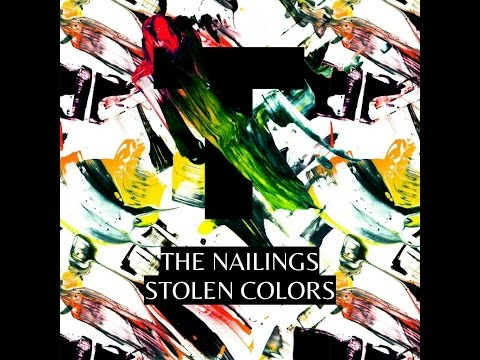 The Nailings Stolen Colors - Its A Girl That I Never Forget
