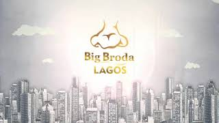 BIG BRODA LAGOS (episode 5) JeNNY'S diary session