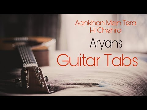 Aankhon me tera hi chehra guitar tab