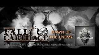 FALL OF CARTHAGE - Dawn Of The Enemy