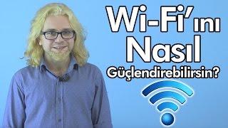 Wi-Fi Nasıl Güçlendirilir?