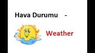 Hava Durumu - Weather İNGİLİZCE KELİMELER VE TÜRKÇE TELAFFUZLARI - ingilizce kelimeler