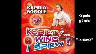 Kapela Górole ''Ja sama'' tekst/słowa/lyrics