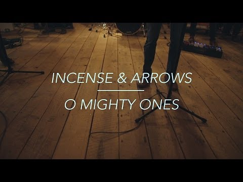 Incense And Arrows - O Mighty Ones