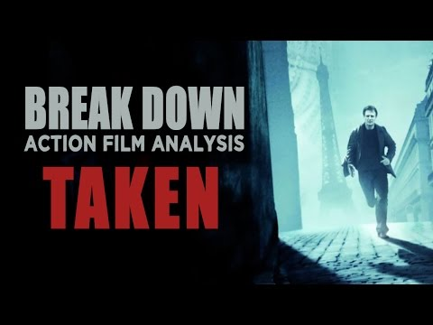 Taken - Break Down: Action Film Analysis