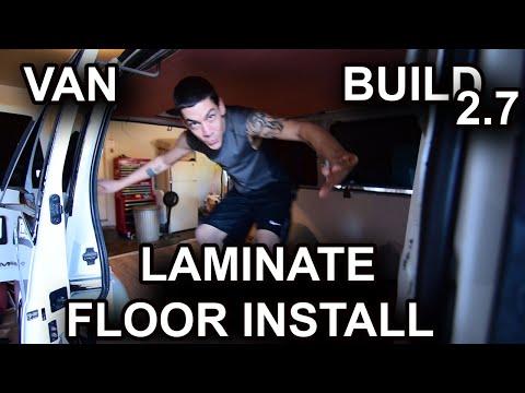 VAN BUILD 2.7 LAMINATE FLOOR INSTALL ULTIMATE STEALTH ASTRO CAMPER VAN DWELLING