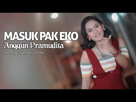 Anggun Pramudita - Masuk Pak Eko (Official Music Video)