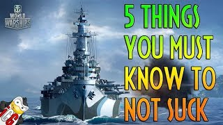 5 Things You Must Know to NOT SUCK at World of Warships