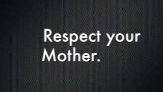 Respect Your Mom. Must Watch