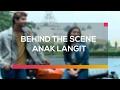 Behind The Scene Anak Langit