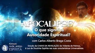 62º Apocalipse - O que significa Autoridade Espiritual?