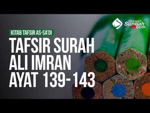 Tafsir Surah Ali Imran Ayat 139-143 - Ustadz Ahmad Zainuddin Al Banjary
