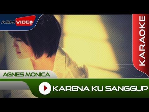 Agnes Monica - Karena Ku Sanggup | Karaoke video
