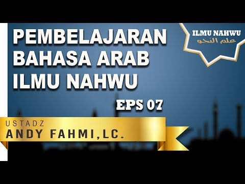 BELAJAR BAHASA ARAB EPS 007 - USTADZ ANDY FAHMY HALIM, LC