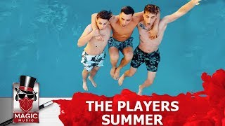 The Players - Summer   Official Music Video