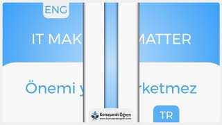 It makes no matter Nedir? It makes no matter İngilizce Türkçe Anlamı Ne Demek?