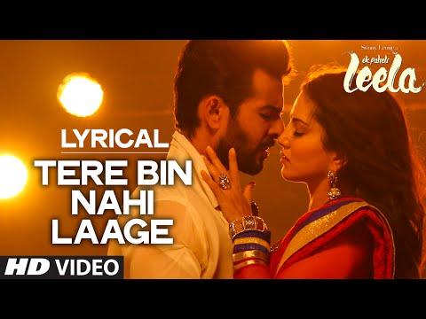 'Tere Bin Nahi Laage (Male)' FULL SONG with LYRICS   Sunny Leone   Ek Paheli Leela