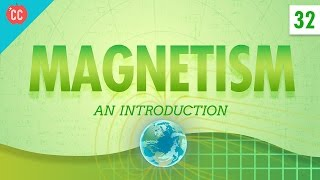 Magnetism Crash Course Physics 32