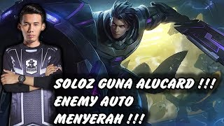 Soloz Alucard Mengganas !!! Enemy Ampun Lawan Alucard Soloz ! Soloz Gameplay Mobile Legends