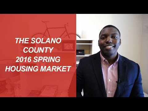 The Solano County 2016 Spring Housing Market - Northern California Real Estate Agent