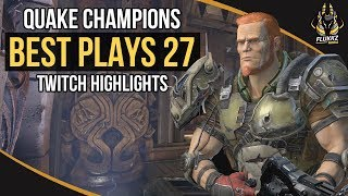QUAKE CHAMPIONS BEST PLAYS 27 (TWITCH HIGHLIGHTS)