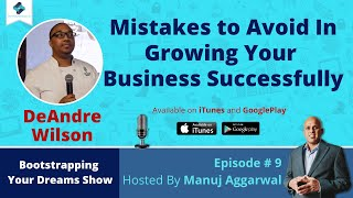 E#9 - Mistakes to Avoid In Growing Your Business Successfully, With DeAndre Wilson