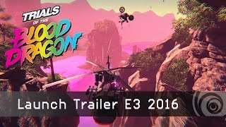 TRIALS of the BLOOD DRAGON – Launch Trailer - E3 2016  [AUT]