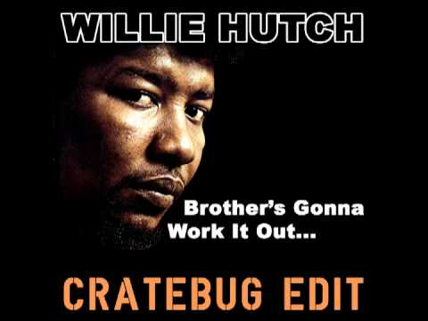 Brother's Gonna Work It Out - Willie Hutch [Cratebug Edit 2012]