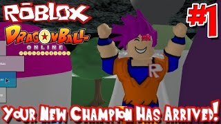 YOUR NEW CHAMPION HAS ARRIVED! | Roblox: Dragon Ball Online - Episode 1