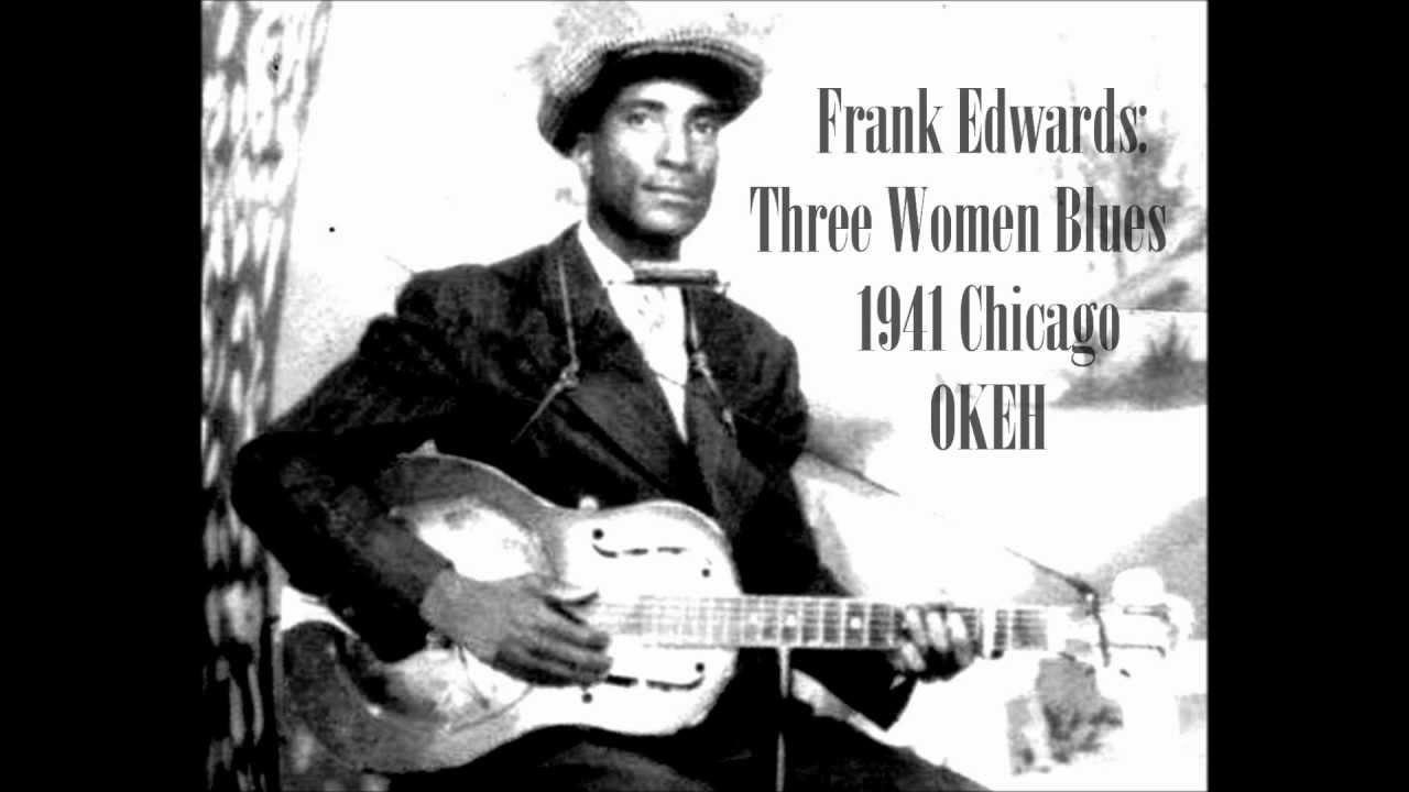Frank Edwards Blues Frank Edwards Three Women