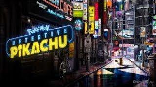 Phim Phiêu Lưu Chiếu Rạp 2019: POKÉMON Thám Tử Pikachu