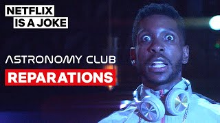 DJ Reparations' Black History Lesson | Astronomy Club: The Sketch Show | Netflix Is A Joke