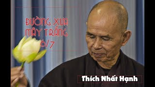 ✅🎉💗 Sách nói: ĐƯỜNG XƯA MÂY TRẮNG - Part 6/ 7 -  Thiền sư THÍCH NHẤT HẠNH