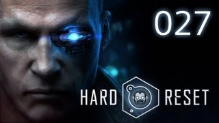Let's Play: Hard Reset #027 - Demonstration der Entelechie [deutsch] [720p]