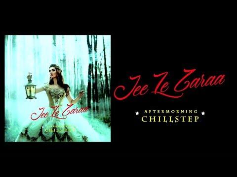 Jee Le Zaraa Chillstep | Aftermorning Chillstep | Talaash | Aamir Khan | Vishal Dadlani