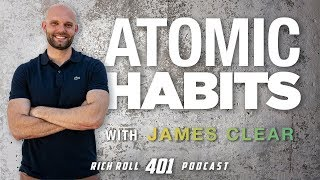 How To Build Awesome Habits: James Clear | Rich Roll Podcast