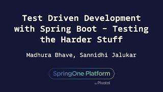 Test Driven Development with Spring Boot - Sannidhi Jalukar, Madhura Bhave