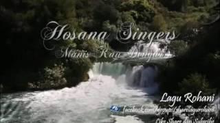 Manis Kau Dengar - Hosana Singers