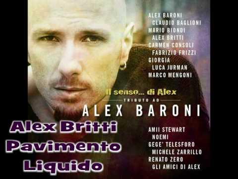 Alex Britti – Pavimento Liquido – Il Senso di Alex – Baroni