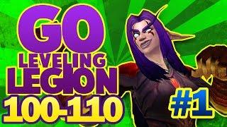 WOW LEGION #1   Comenzando Legion !! ( GO to 100 - 110 )  