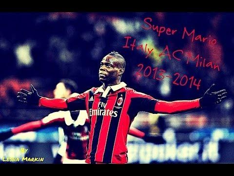 Mario Balotelli▷Super Mario▷Welcome to Liverpool▷AC Milan - Skills & Goals / / 13-14