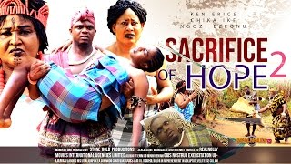 Sacrifice of Hope Nigerian Movie [Part 2] - Sequel to Sacrifice of Tears